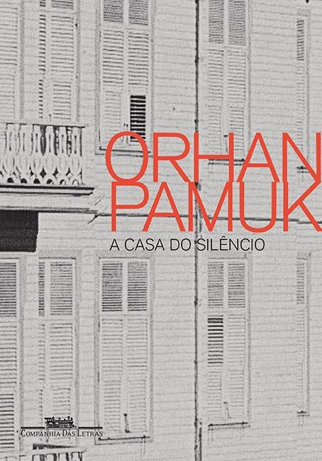 a casa do silêncio orhan pamuk